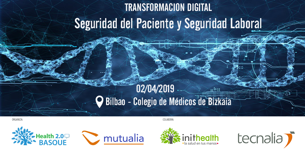 Health 2.0 Basque Transformación Digital en procesos de Seguridad del Paciente y Seguridad Laboral.